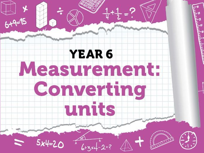 Year 6 - Measurement - Converting Units - Week 7 - Spring - Block 4