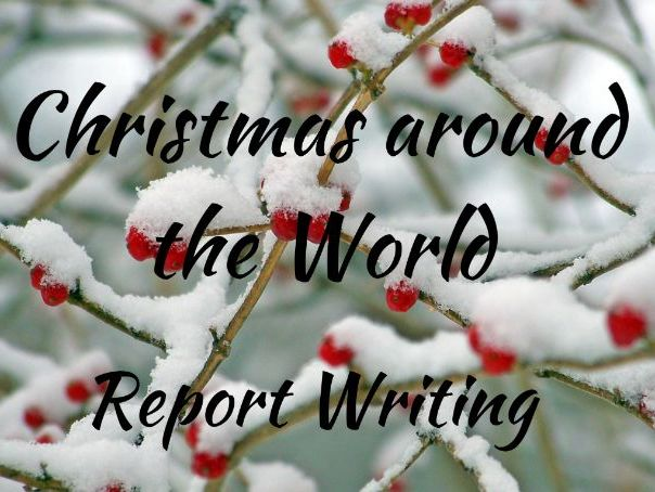 Christmas around the World - Non -Chronological Report Writing