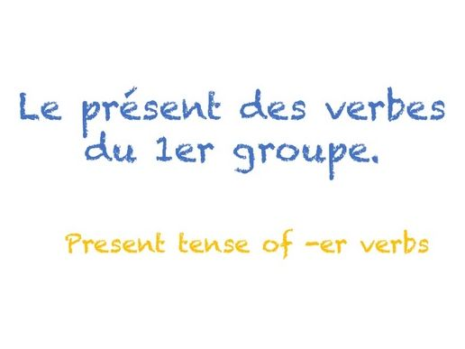 French: Conjugate -er verbs in the present tense