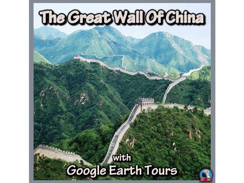 The Great Wall of China with Google Earth Tours