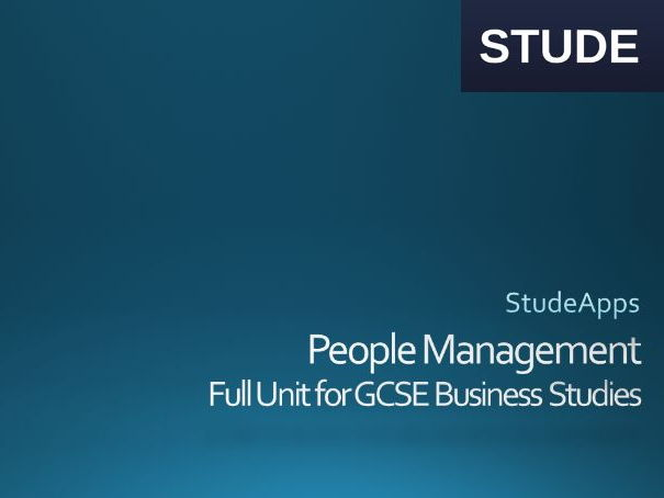 Business Studies GCSE Effective people management Unit