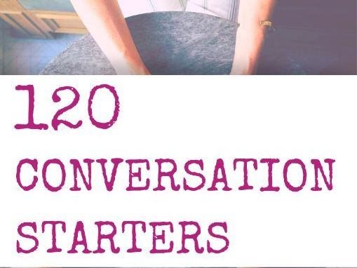 ESL Speaking Activity: 120 Conversation Starters