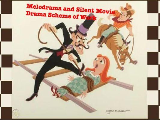 Melodrama and Silent Movie KS3 Drama Scheme of Work