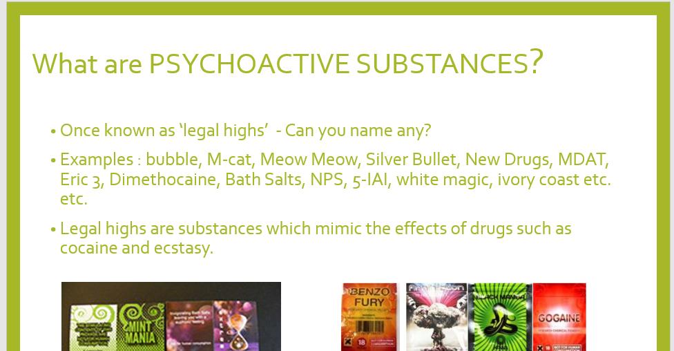 Psychoactive substances (legal highs)