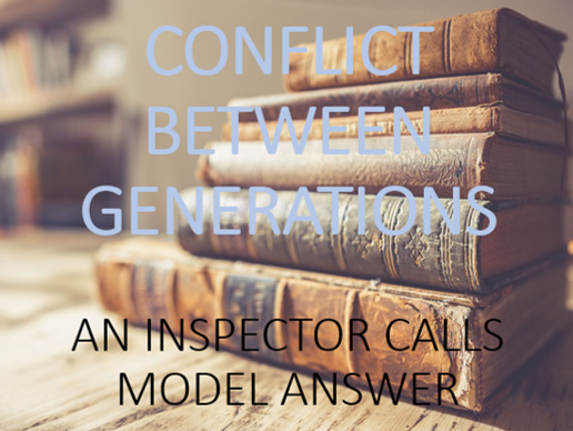 Model Answer: Conflict Between Generations in 'An Inspector Calls'