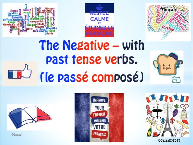 The Negative in French with the Perfect Tense/ le passé composé.