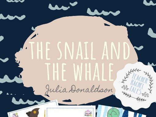 The snail and the whale - Julia Donaldson- Resource Pack