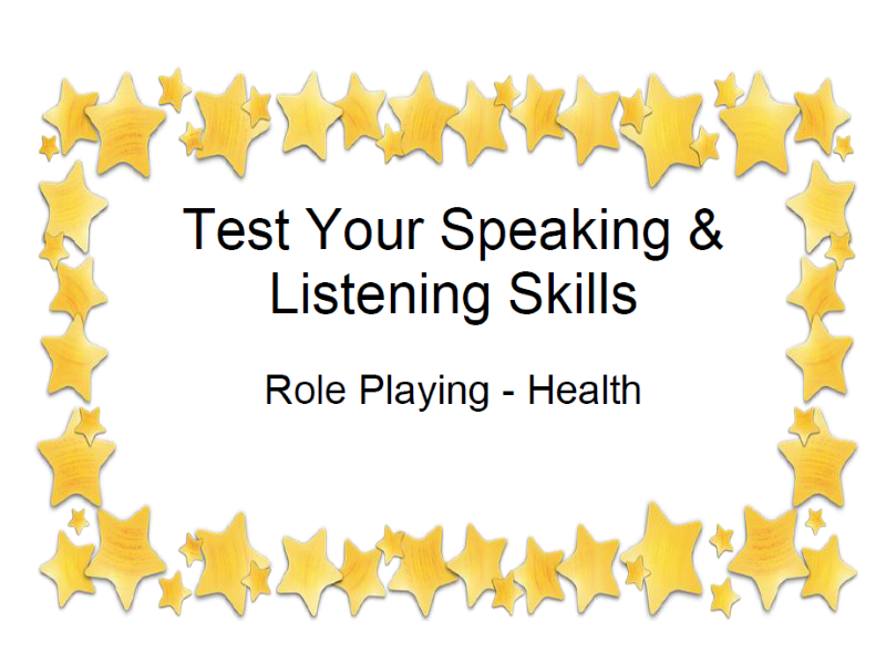Test Your Speaking & Listening Skills Role Playing - Health