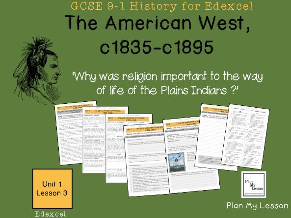 GCSE Edexcel The American West:L3Why was religion important to the way of life of the Plains Indians
