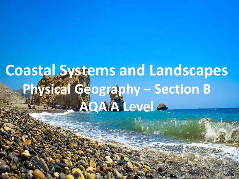 Coastal Systems and Landscapes - AQA A Level Geography