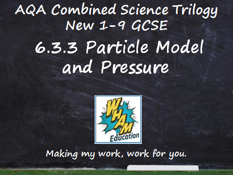 AQA Combined Science Trilogy: 6.3.3 Particle Model and Pressure