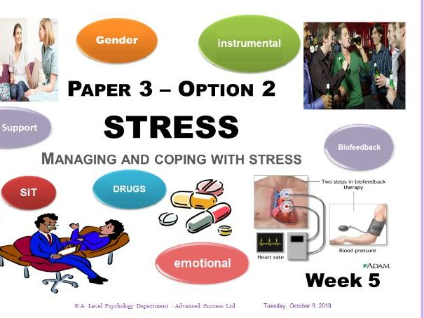 Powerpoint - Stress - Week 5 - Managing and Coping with Stress