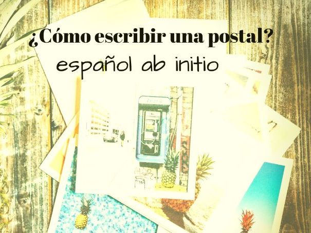 Español ab initio, cómo escribir una postal . Spanish Ab initio how to write a postcard
