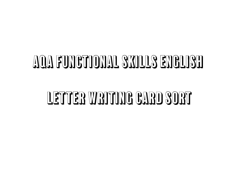 AQA Functional Skills English Letter Writing Card Sort