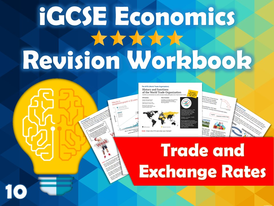 Trade and Exchange Rates Revision Guide / Workbooks - iGCSE Economics - Trade Blocs, WTO, Debt...