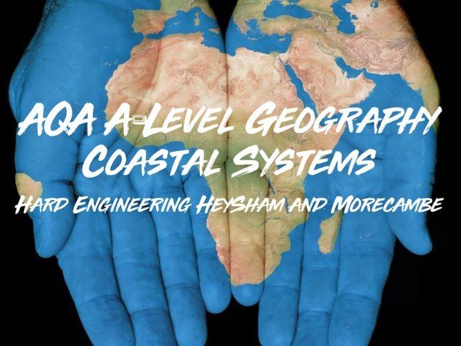 AQA A-LEVEL Coastal Systems Case Study Hard Engineering (Heysham and Morecambe)
