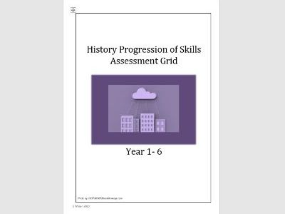 Progression of Skills in History Assessment Grid Year 1- 6
