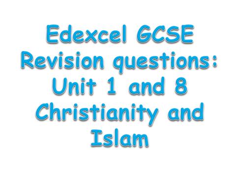 Edexcel GCSE Religious studies Unit 1 and 8 revision questions