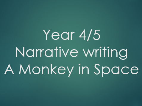 Year 4/5 - Narrative writing - A Monkey in Space