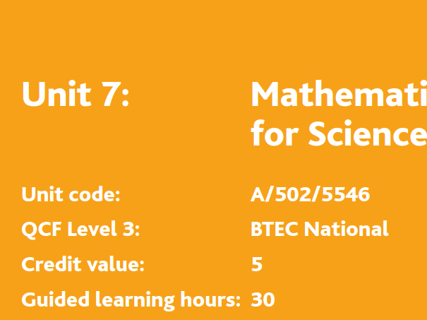 BTEC Assignments (1-3) Unit 7: Using Mathematical Calculations for Science Assignments