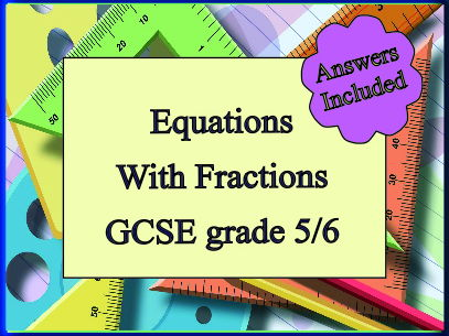 Equations with Fractions for GCSE Grade 5/6 - over 40 questions !