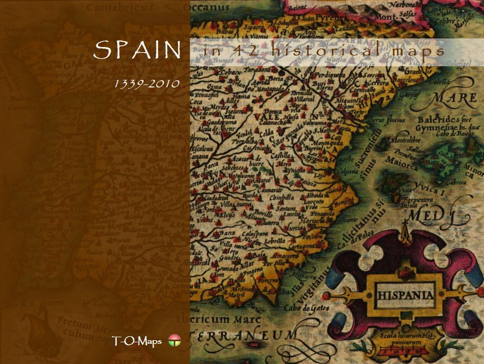 Spain in 42 historical maps (1339-2010)