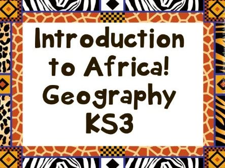 Africa- physical geography population distribution KS3 Geography