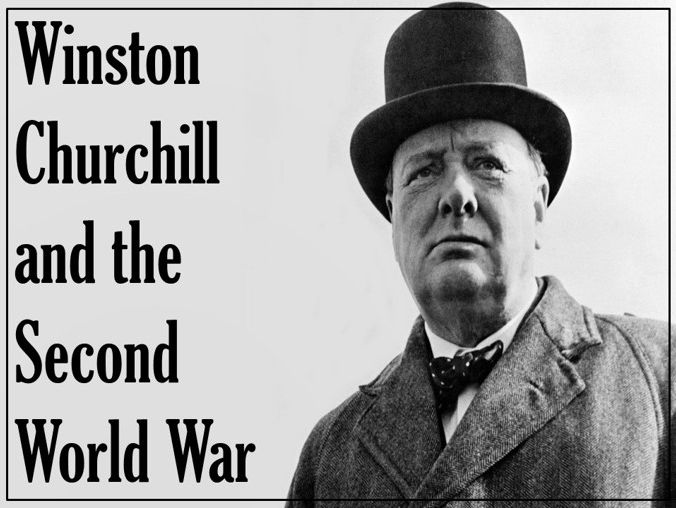 Winston Churchill and the Second World War (WW2)