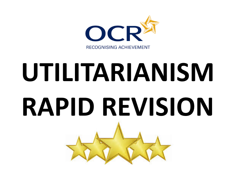 Utilitarianism (Ethical Theory) Revision Sheet