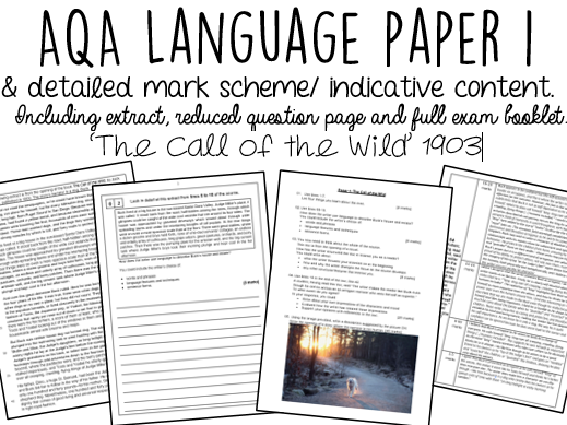 AQA English Language Paper 1 WITH INDICATIVE CONTENT: 'The Call of the Wild'