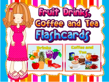 Fruit Drinks, Coffee and Tea Flashcards (Role-Play activity)