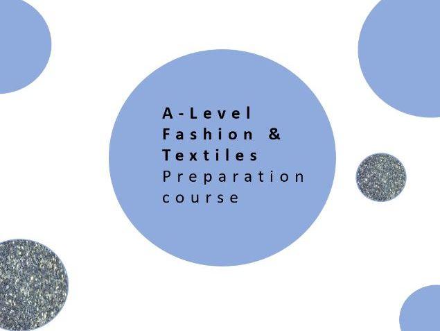 A Level Fashion & Textiles Pre Course preparation - Power Point