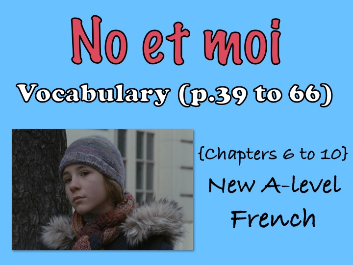 No et moi - vocabulary - Chapters 6 to 10 (FREE)