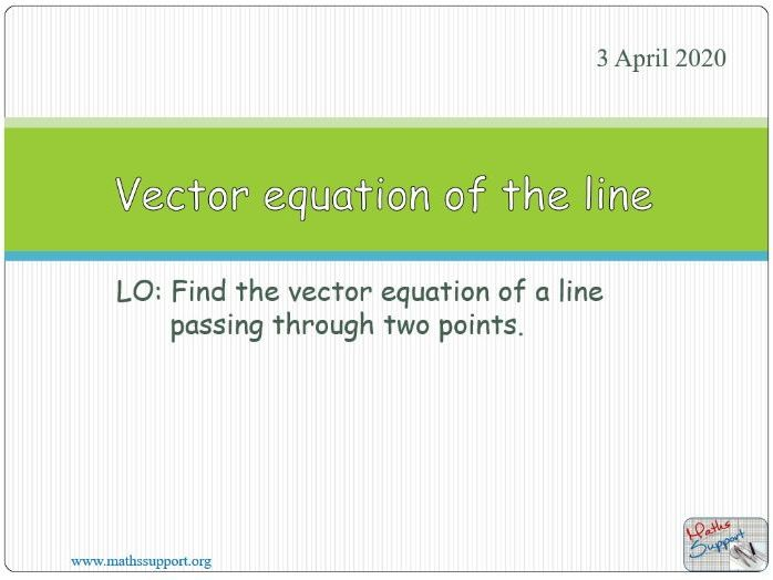 Vector Equation of a line in two or three dimensions