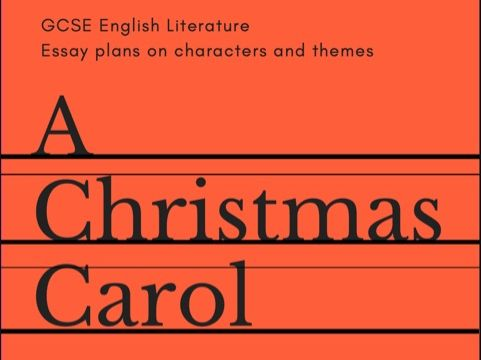 GCSE English Literature - A Christmas Carol - Charles Dickens - Revision Guide - 33 PAGES