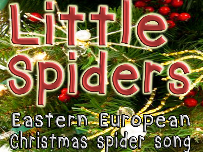 Christmas spider song. Little spiders.