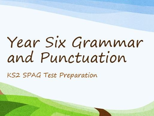 Spag Year 6 Grammar and Punctuation SATs practice and teaching (SPAG) PowerPoint