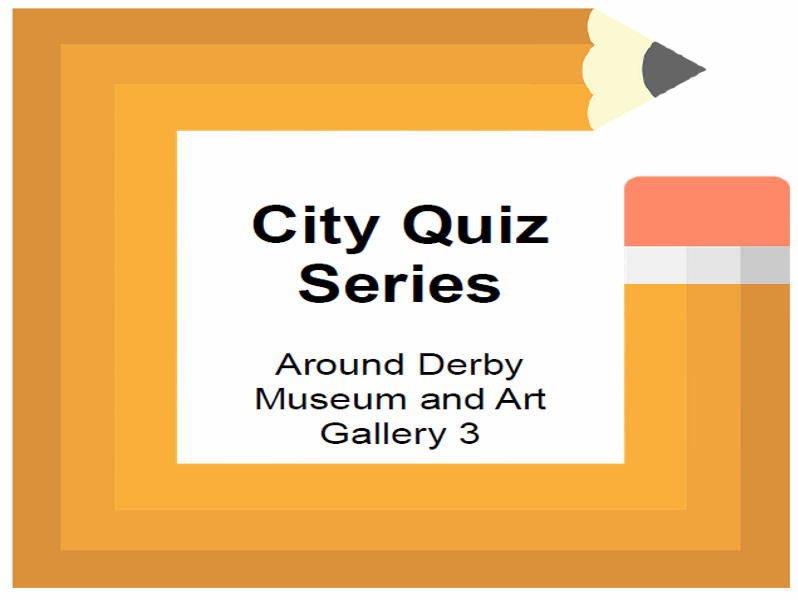 City Quiz Series A Visit to Derby Industrial Museum at the Silk Mill 3