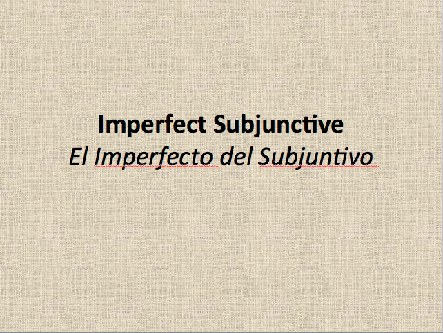 Imperfect Subjunctive Powerpoint