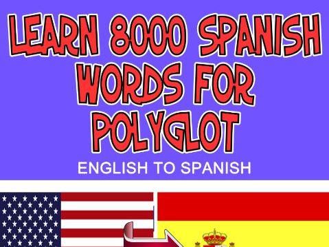 Learn 8000 Spanish Words for Polyglot