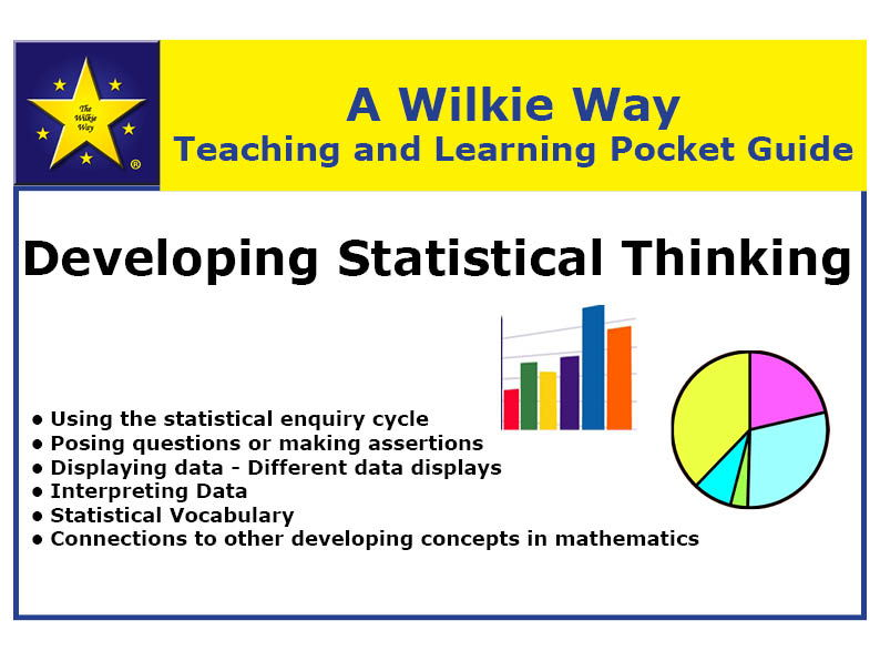 Wilkie Way Teaching & Learning Pocket Guide Developing Statistical Thinking