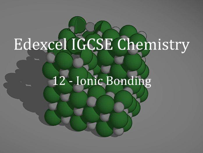 Edexcel IGCSE Chemistry Lecture 12 - Ionic Bonding