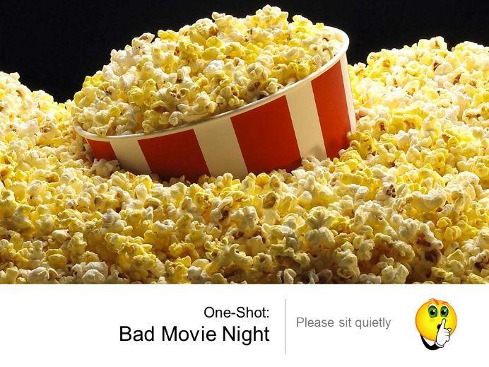 Bad Movie Night!