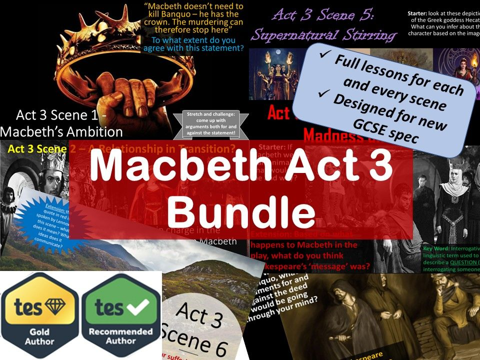 Complete scheme of work for Act 3 of Macbeth. Lessons for every scene. GCSE full teaching PowerPoints