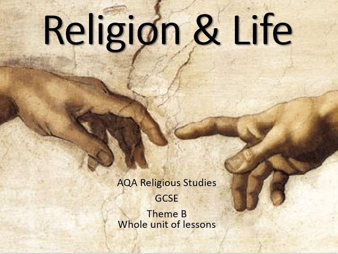 AQA GCSE Religion and Life - Whole Unit of Lessons