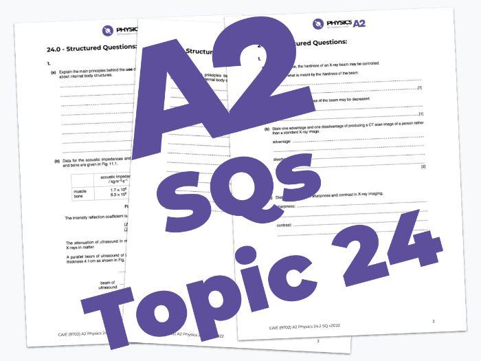 A2 Physics 9702 - SQs - 24. Medical physics