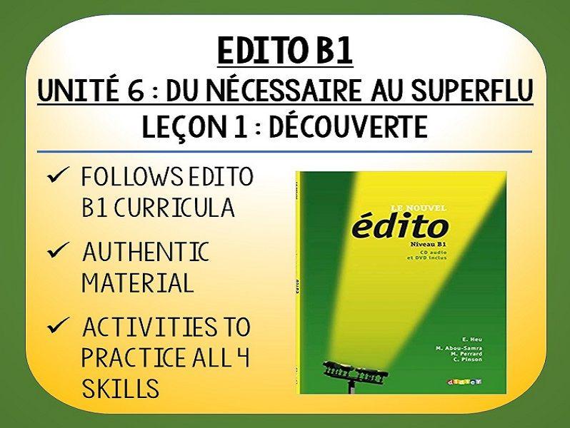 EDITO B1 - Unité 6 - Du nécessaire au superflu - L1