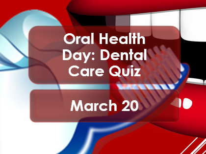 PSHE: Oral Health Day: Dental Care Quiz