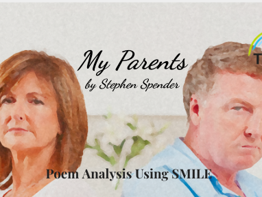 My Parents - by Stephen Spender (SMILE Analysis points)