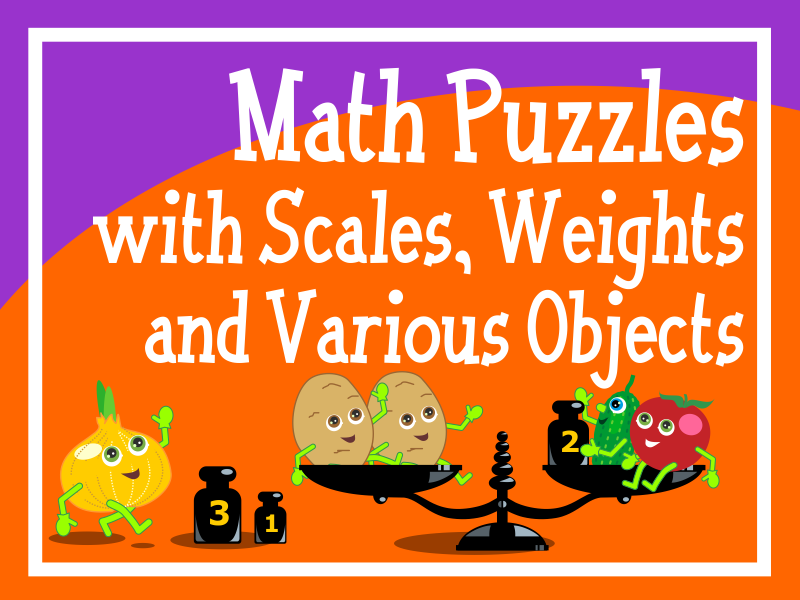 Fun Math Puzzles with Scales, Weights and Various Objects